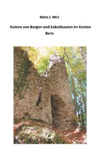 Cover Ruinen von Burgen und Sakralbauten im Kanton Bern