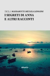Cover I segreti di Anna e altri racconti