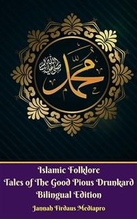 Cover Islamic Folklore Tales of The Good Pious Drunkard Bilingual Edition