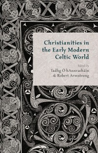 Cover Christianities in the Early Modern Celtic World