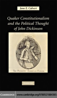 Cover Quaker Constitutionalism and the Political Thought of John Dickinson