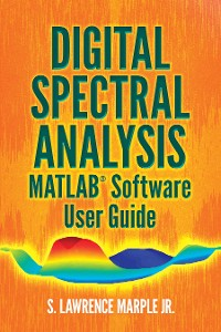 Cover Digital Spectral Analysis MATLAB® Software User Guide