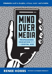 Cover Mind Over Media: Propaganda Education for a Digital Age