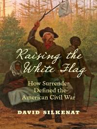 Cover Raising the White Flag