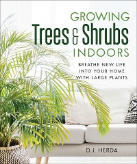 Cover Growing Trees and Shrubs Indoors