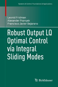 Cover Robust Output LQ Optimal Control via Integral Sliding Modes