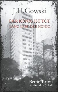Cover Der König ist tot. Lang lebe der König.