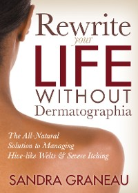 Cover Rewrite Your Life Without Dermatographia