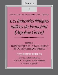 Cover Les Industries lithiques taillées de Franchthi (Argolide, Grèce), Volume 2