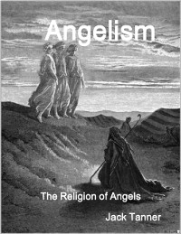 Cover Angelism: The Religion of Angels