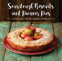 Cover Sourdough Biscuits and Pioneer Pies