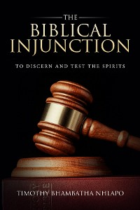 Cover The Biblical Injunction to discern and test the Spirits