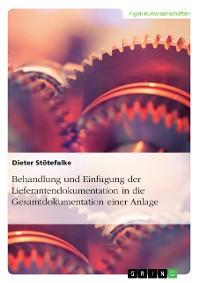 Cover Behandlung und Einfügung der Lieferantendokumentation in die Gesamtdokumentation einer Anlage