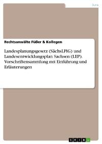 Cover Landesplanungsgesetz (SächsLPlG) und Landesentwicklungsplan Sachsen (LEP). Vorschriftensammlung mit Einführung und Erläuterungen