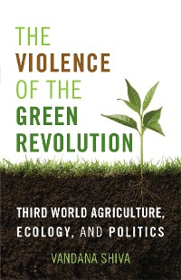 Cover The Violence of the Green Revolution