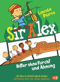 Cover Sir Alex - Ritter ohne Furcht und Ahnung