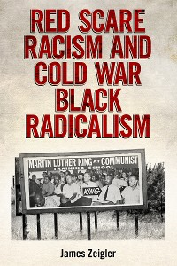 Cover Red Scare Racism and Cold War Black Radicalism