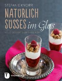 Cover Natürlich Süßes im Glas