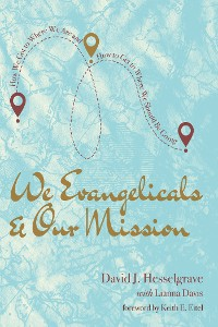 Cover We Evangelicals and Our Mission