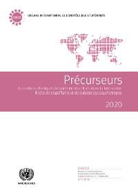 Cover Précurseurs et produits chimiques fréquemment utilises dans la fabrication illicite de stupéfiants et de substances psychotropes 2020