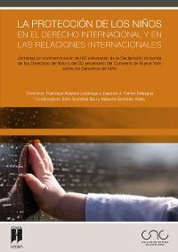 Cover La protección de los niños en el Derecho internacional y en las relaciones internacionales
