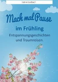 Cover Mach mal Pause - im Frühling