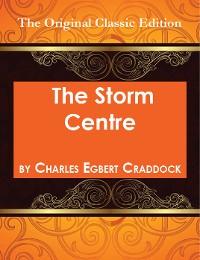 Cover The Storm Centre - The Original Classic Edition