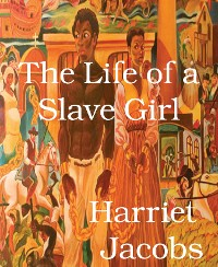 Cover The Life of a Slave Girl