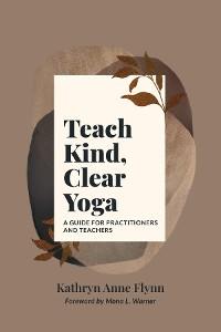 Cover Teach Kind, Clear Yoga
