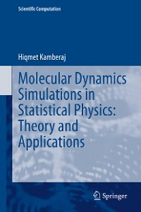 Cover Molecular Dynamics Simulations in Statistical Physics: Theory and Applications