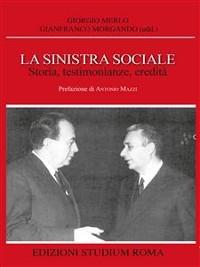 Cover La sinistra sociale. Storia, testimonianze, ereditità