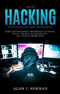 Cover Guía De Hacking De Computadora Para Principiantes