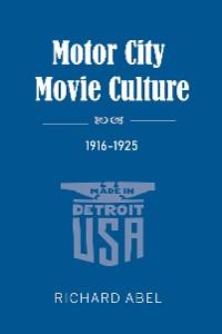 Cover Motor City Movie Culture, 1916-1925