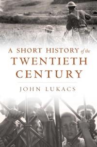 Cover Short History of the Twentieth Century