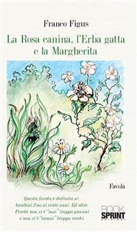 Cover La Rosa Canina, l'Erba Gatta e la Margherita