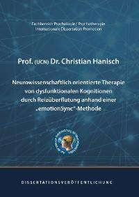 Cover Neurowissenschaftlich orientierte Therapie von dysfunktionalen Kognitionen durch Reizüberflutung anhand einer emotionSync-Methode