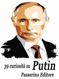 Cover 39 curiosità su Putin