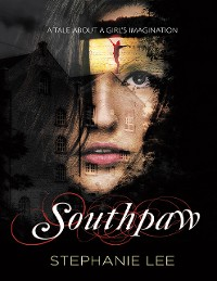 Cover Southpaw: A Tale About a Girl's Imagination