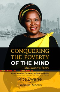 Cover Conquering the Poverty of the Mind - MaZwane's Story