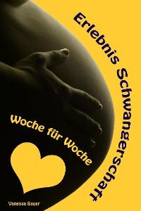 Cover Erlebnis Schwangerschaft...Woche für Woche