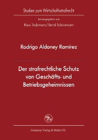 Cover Der strafrechtliche Schutz von Geschäfts- und Betriebsgeheimnissen