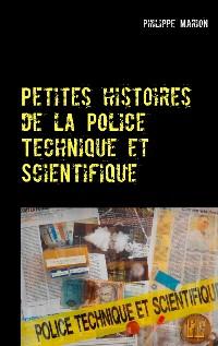 Cover Petites histoires de la Police Technique et Scientifique