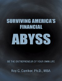 Cover Surviving America's Financial Abyss - Be the Entrepreneur of Your Own Life