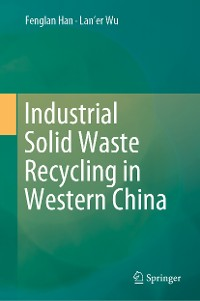Cover Industrial Solid Waste Recycling in Western China