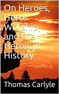 Cover On Heroes, Hero-Worship, and the Heroic in History