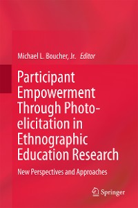 Cover Participant Empowerment Through Photo-elicitation in Ethnographic Education Research
