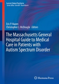 Cover The Massachusetts General Hospital Guide to Medical Care in Patients with Autism Spectrum Disorder