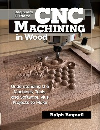 Cover Beginner's Guide to CNC Machining in Wood
