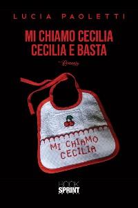 Cover Mi chiamo Cecilia - Cecilia e basta