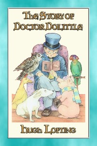 Cover THE STORY OF DOCTOR DOLITTLE - Book 1 in the Dr. Dolittle series